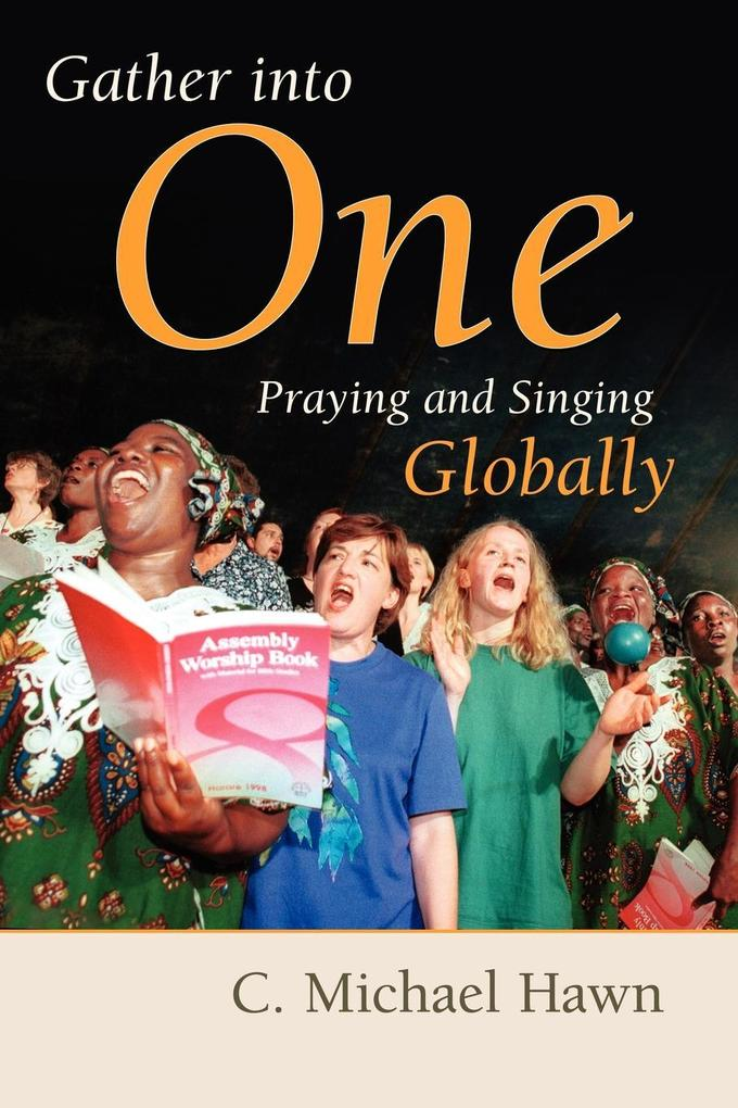 Gather Into One: Praying and Singing Globally als Taschenbuch