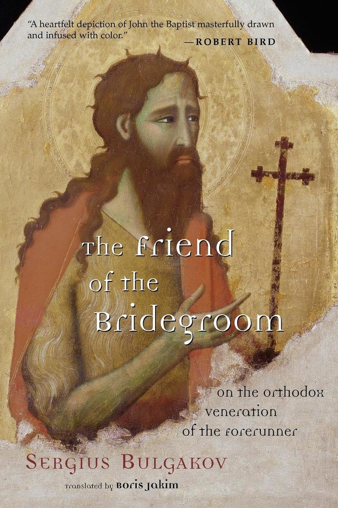 The Friend of the Bridegroom: On the Orthodox Veneration of the Forerunner als Taschenbuch