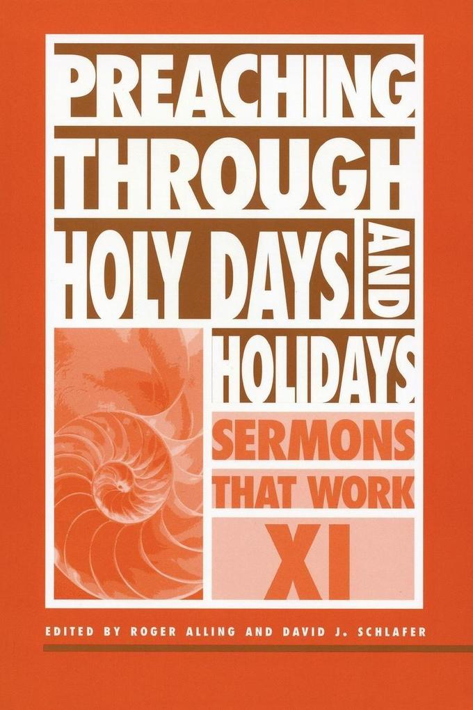 Preaching Through Holy Days and Holidays: Sermons That Work Series XI als Taschenbuch