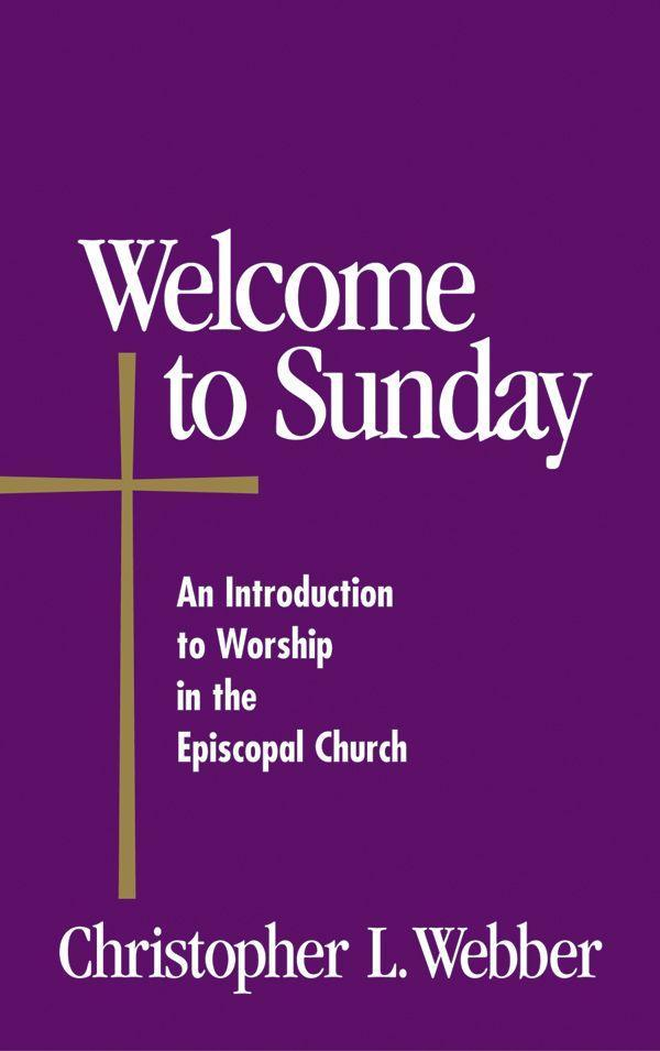 Welcome to Sunday: An Introduction to Worship in the Episcopal Church als Taschenbuch