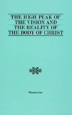 The High Peak of the Vision and the Reality of the Body of Christ als Taschenbuch