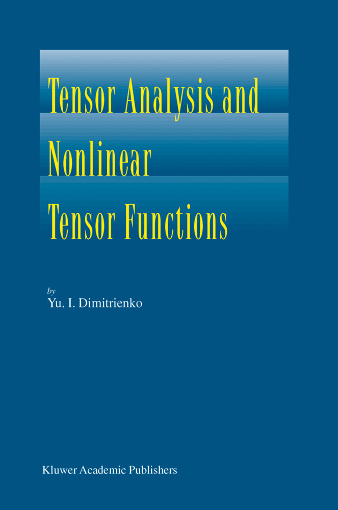 Tensor Analysis and Nonlinear Tensor Functions als Buch