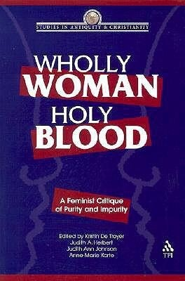 Wholly Woman, Holy Blood: A Feminist Critique of Purity and Impurity als Taschenbuch