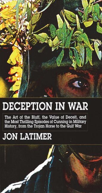 Deception in War: Art Bluff Value Deceit Most Thrilling Episodes Cunning Mil Hist from the Trojan als Taschenbuch