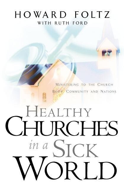 Healthy Churches in a Sick World als Taschenbuch