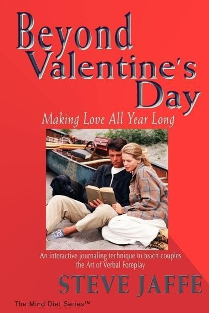 Beyond Valentine's Day: Making Love All Year Long als Taschenbuch