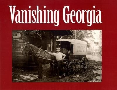 Vanishing Georgia: Photographs from the Vanishing Georgia Collection, Georgia Department of Archives and History als Taschenbuch