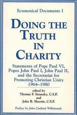 Doing the Truth in Charity: Statements of Pope Paul VI, Popes John Paul I, John Paul II, and the Secretariat for Promoting Christian Unity, 1964-1 als Taschenbuch