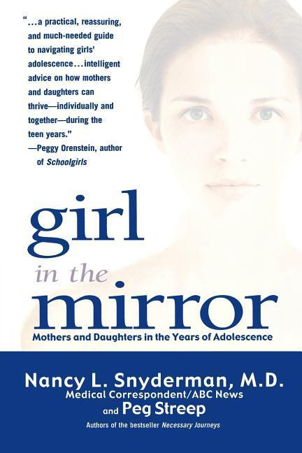 Girl in the Mirror: Mothers and Daughters in the Years of Adolescence als Taschenbuch