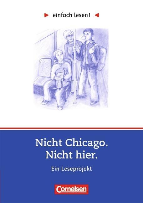 Nicht Chicago. Nicht hier als Buch