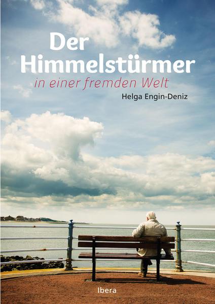 Der Himmelsstürmer in einer fremden Welt als Buch von Helga Engin-Deniz
