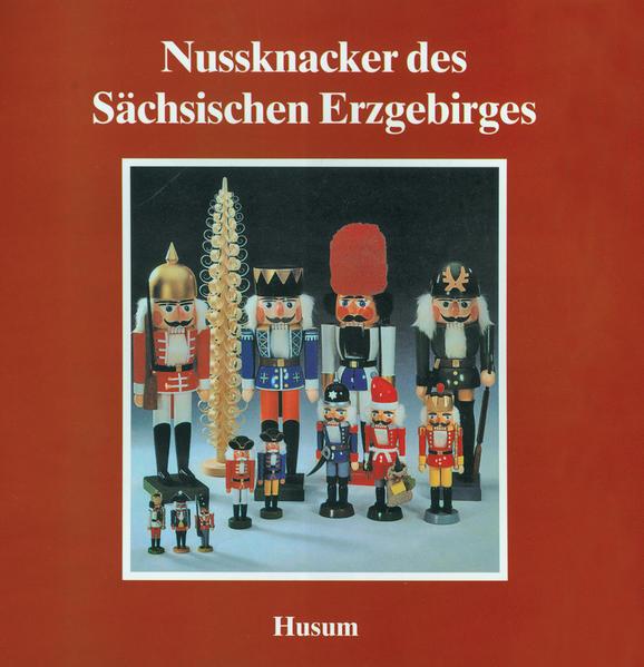 Nußknacker des Sächsischen Erzgebirges als Buch