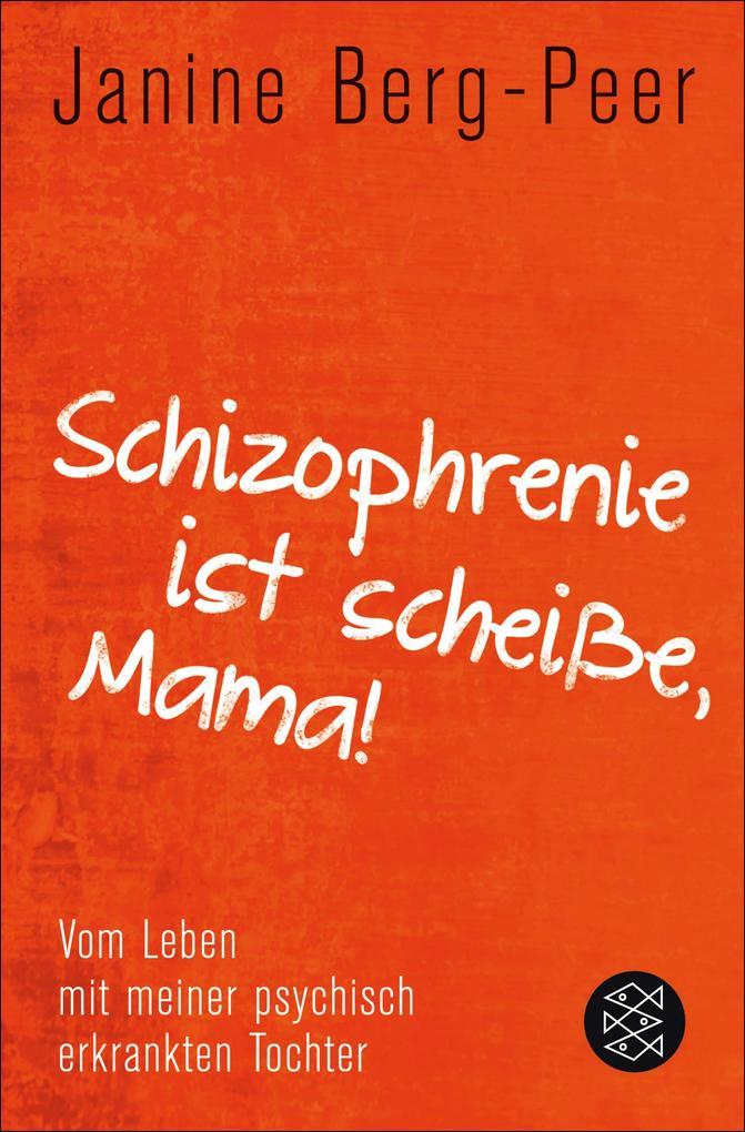Schizophrenie ist scheiße, Mama! als eBook