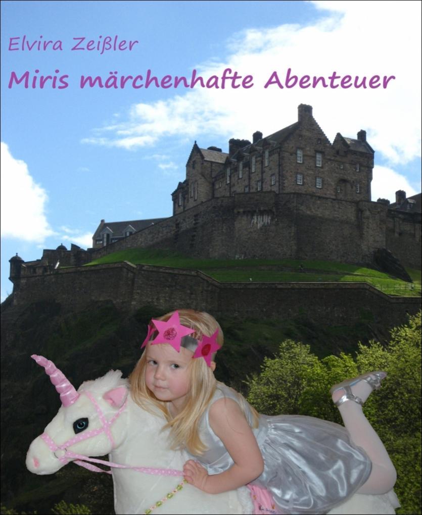 Miris märchenhafte Abenteuer als eBook
