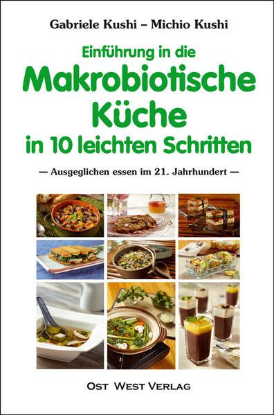 Einführung in die makrobiotische Küche in 10 leichten Schritten als Buch von Gabriele Kushi, Michio Kushi, Richard Theob