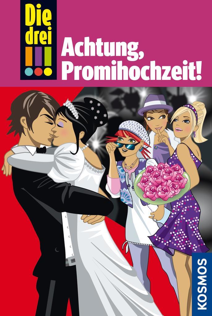 Die drei !!!, 28, Achtung, Promihochzeit! (drei Ausrufezeichen) als eBook von Henriette Wich