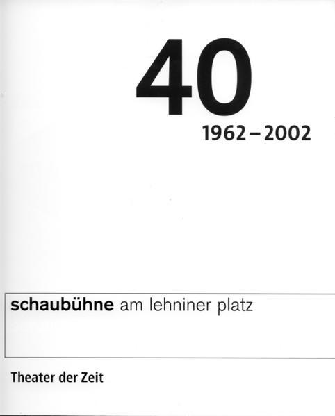 40 Jahre Schaubühne Berlin am Lehniner Platz als Buch