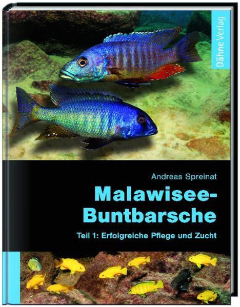 Malawiseebuntbarsche, Teil 1: Erfolgreiche Pflege und Zucht als Buch