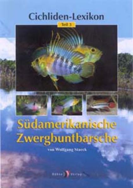 Cichliden-Lexikon 3. Südamerikanische Zwergbuntbarsche als Buch
