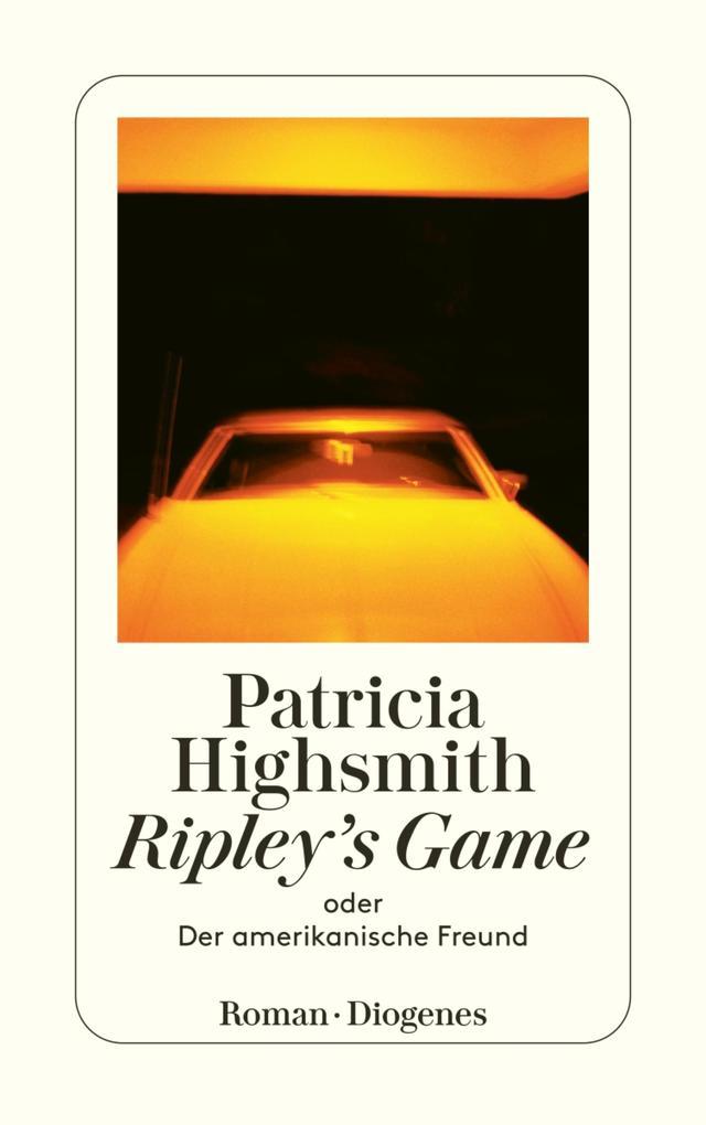 Ripley's Game oder Der amerikanische Freund als eBook