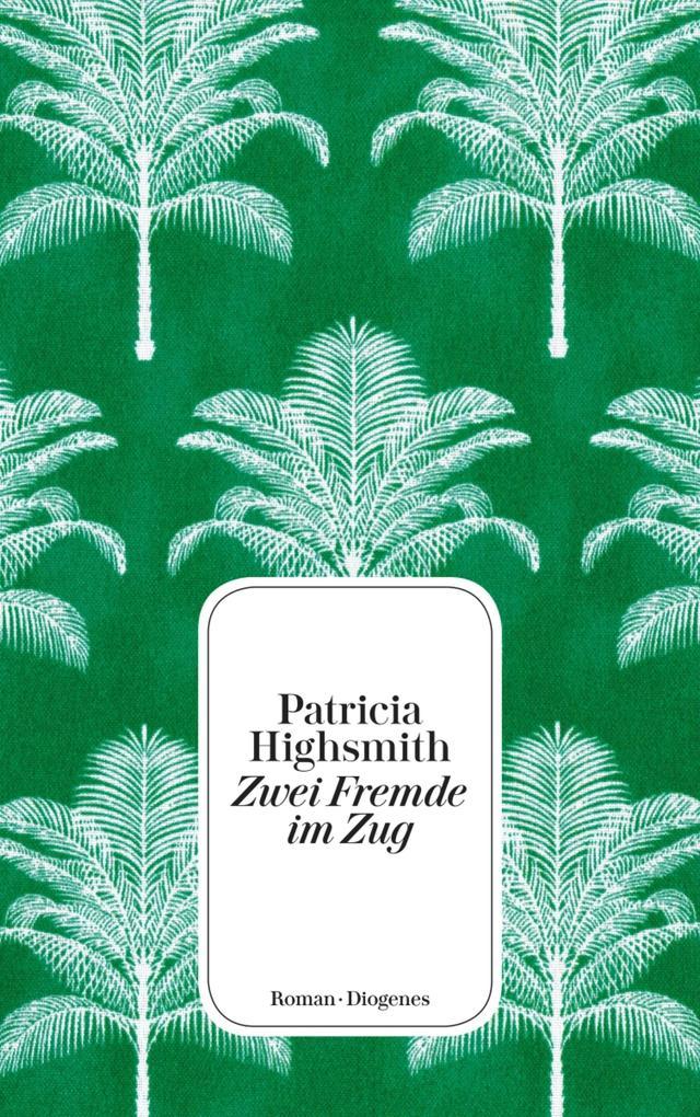 Zwei Fremde im Zug als eBook von Patricia Highsmith