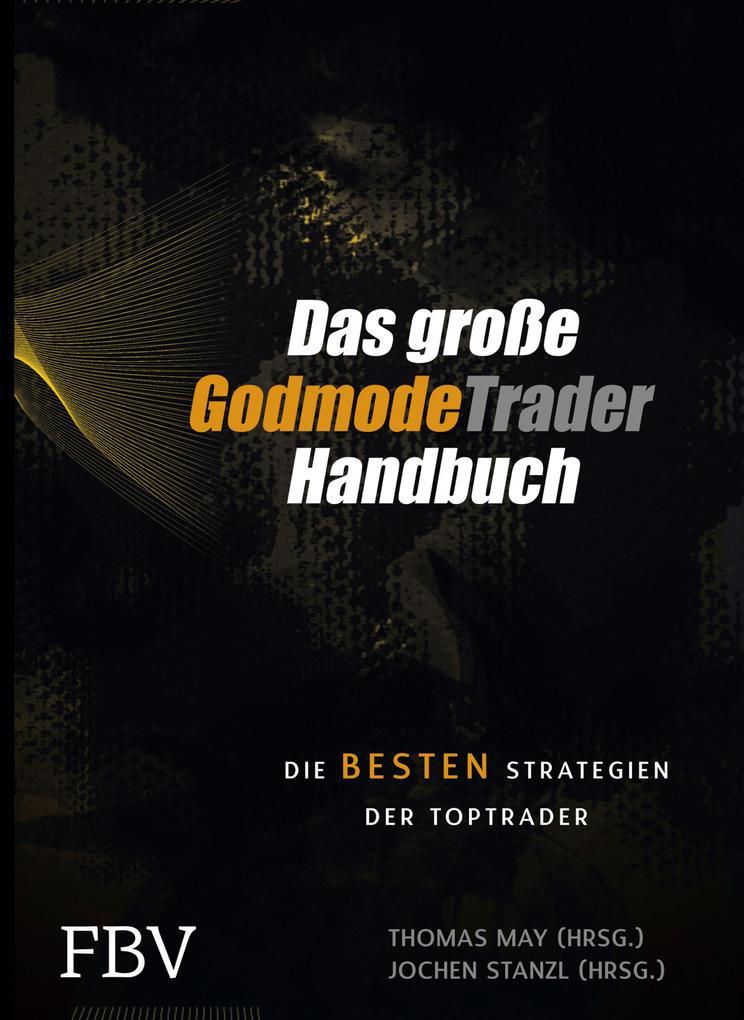 Das große GodmodeTrader-Handbuch als eBook von - FinanzBuch Verlag