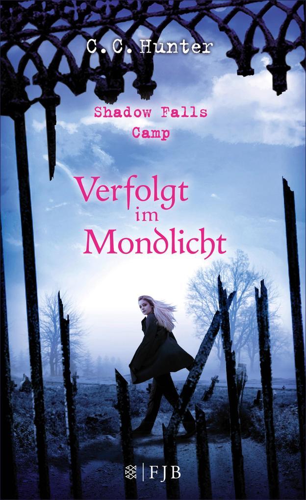 Shadow Falls Camp 04 - Verfolgt im Mondlicht als eBook
