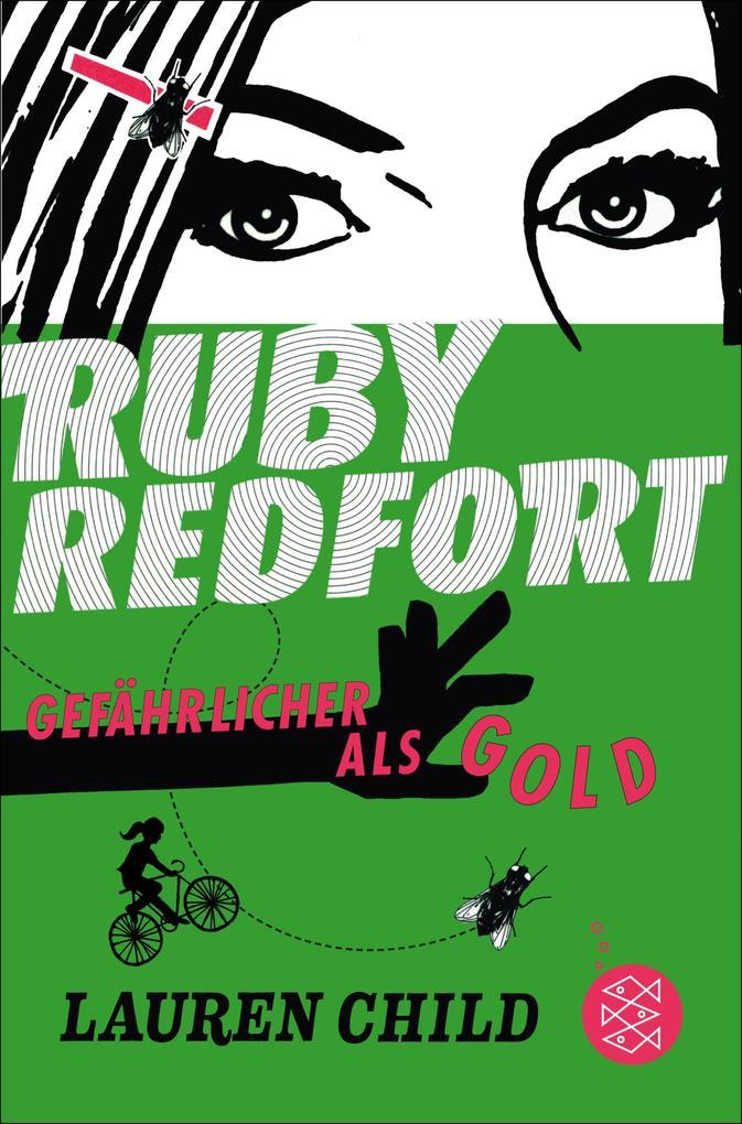 Ruby Redfort - Gefährlicher als Gold als eBook von Lauren Child