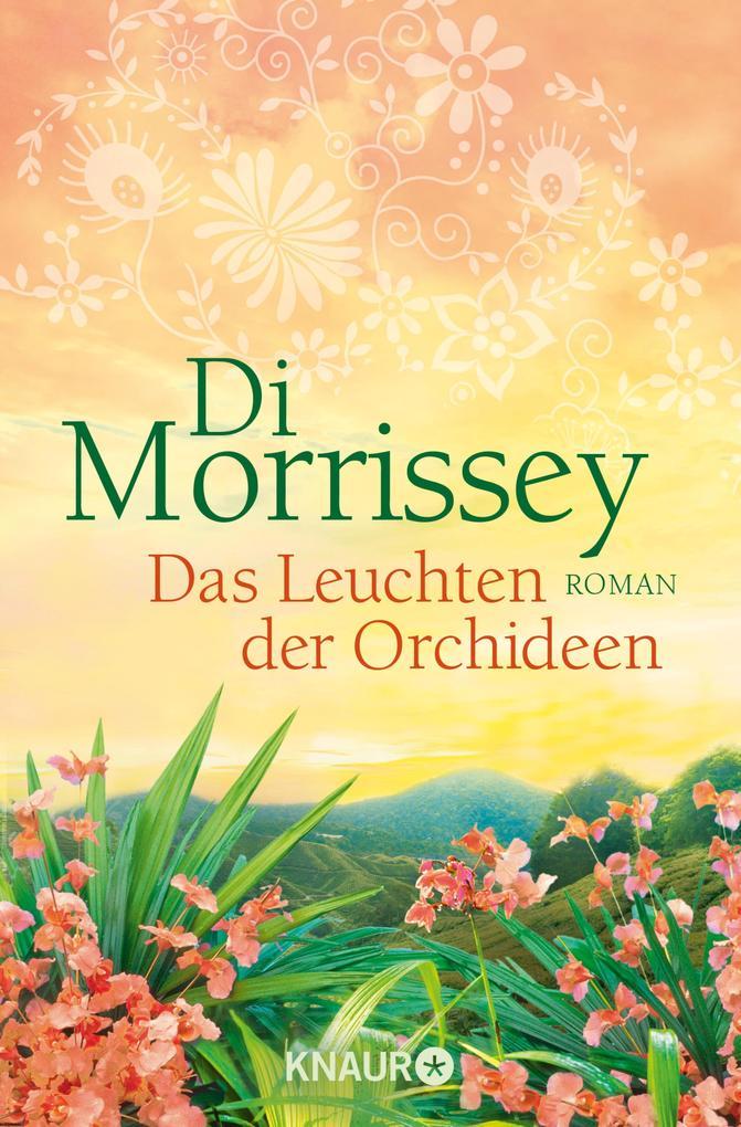 Das Leuchten der Orchideen als eBook von Di Morrissey