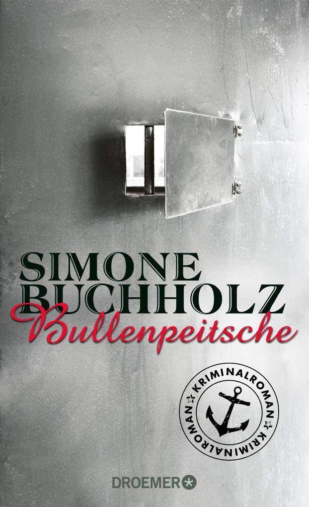 Bullenpeitsche als eBook von Simone Buchholz