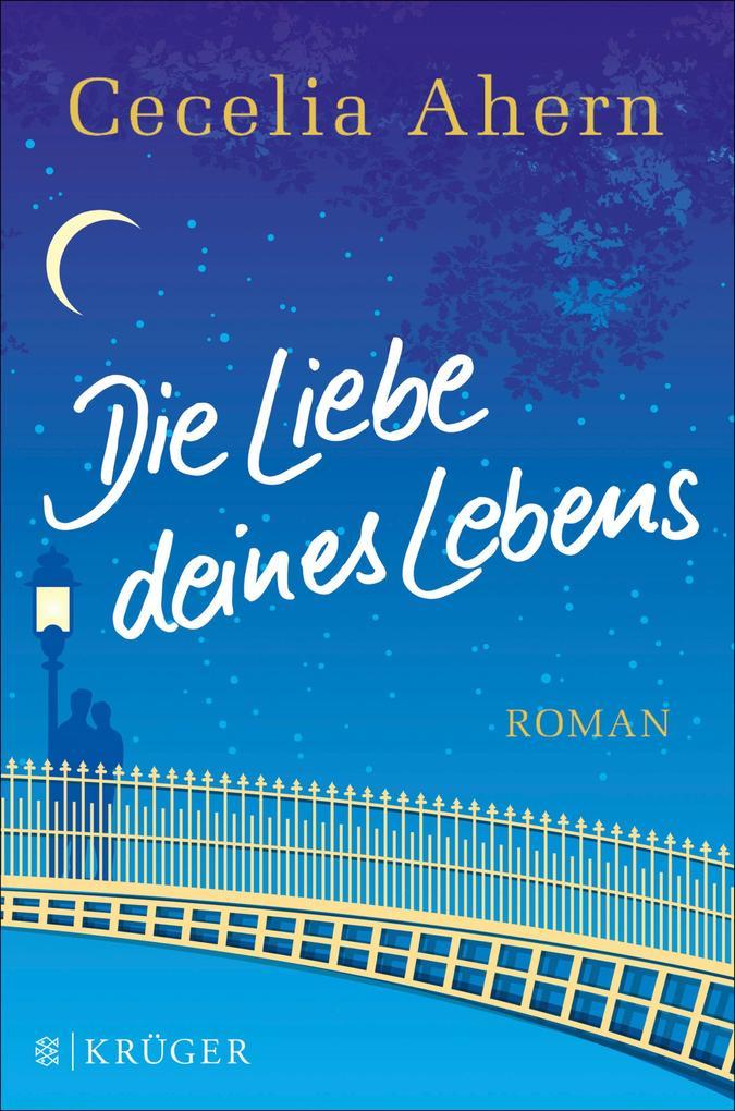 Die Liebe deines Lebens als eBook von Cecelia Ahern
