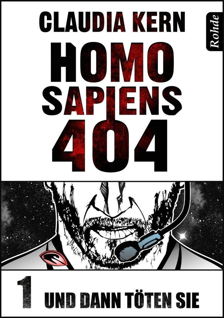 Homo Sapiens 404 Band 1: Und dann töten sie als eBook