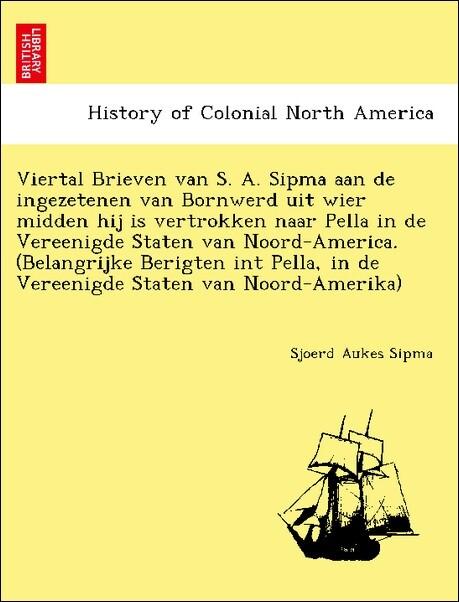 Viertal Brieven van S. A. Sipma aan de ingezete...