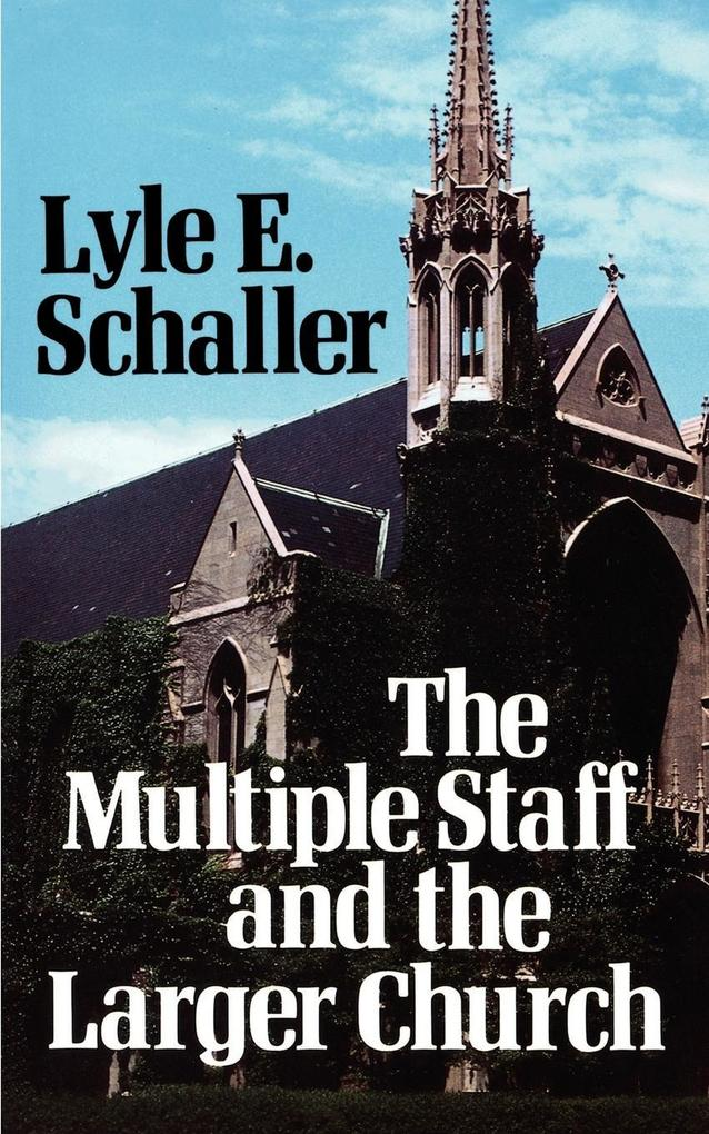 The Multiple Staff and the Larger Church als Taschenbuch