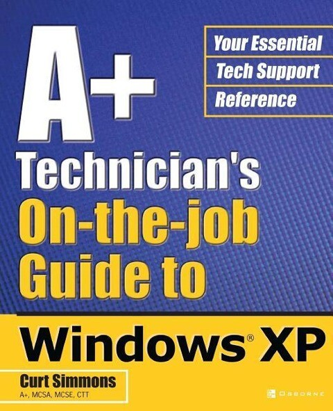 A+ Technician's On-The-Job Guide to Windows XP als Buch