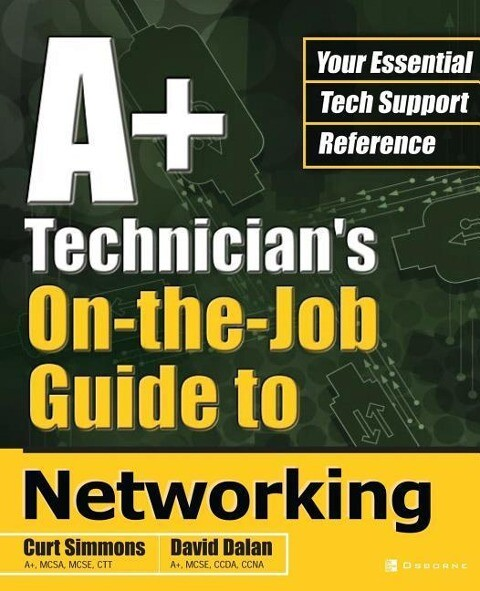 A+ Technician's On-The-Job Guide to Networking als Taschenbuch