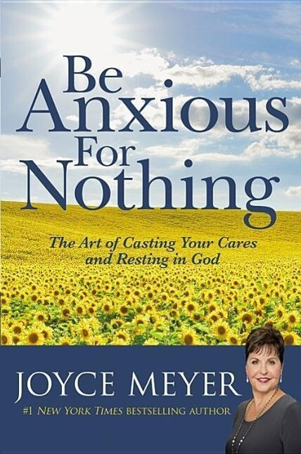 Be Anxious for Nothing: The Art of Casting Your Cares and Resting in God als Buch