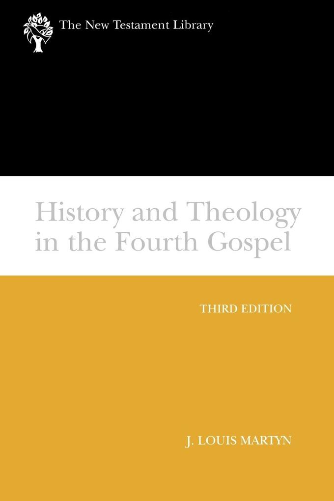History and Theology in the Fourth Gospel, Revised and Expanded als Taschenbuch