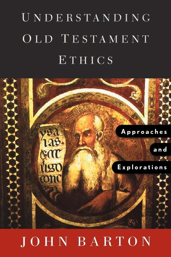 Understanding Old Testament Ethics: Approaches and Explorations als Taschenbuch