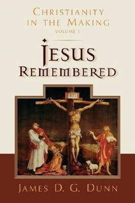 Jesus Remembered: Christianity in the Making als Buch