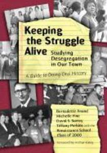 Keeping the Struggle Alive: Studying Desegregation in Our Town: A Guide to Doing Oral History als Taschenbuch