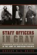 Staff Officers in Gray: A Biographical Register of the Staff Officers in the Army of Northern Virginia als Buch