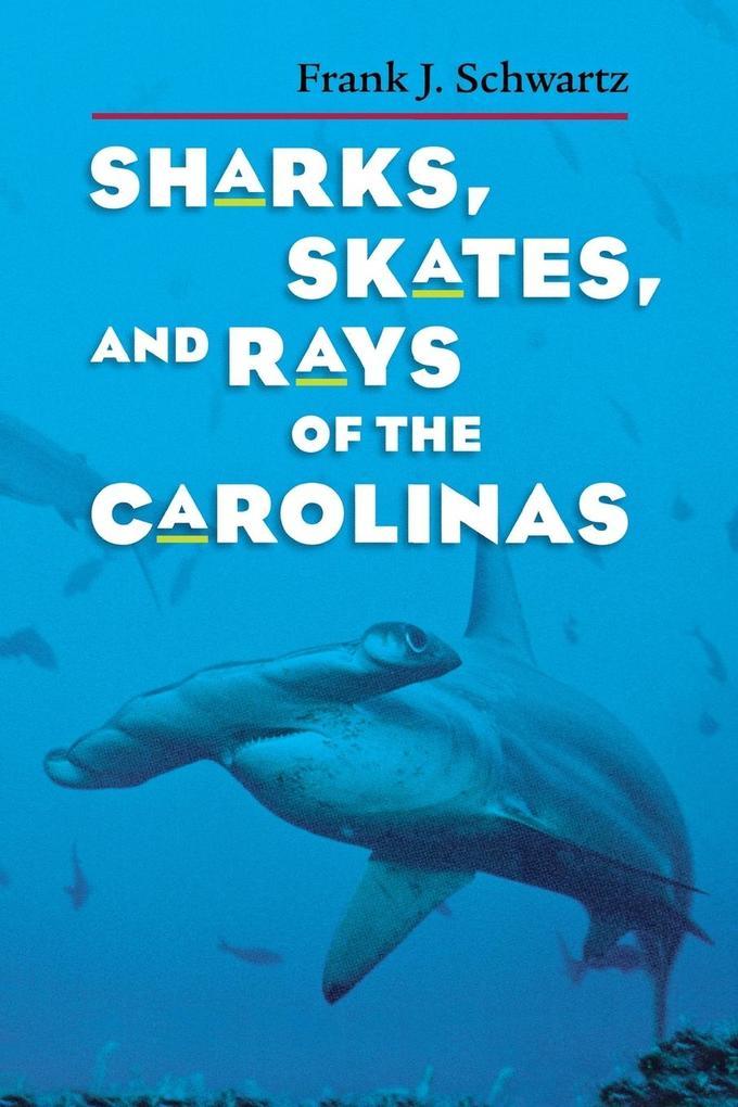 Sharks, Skates, and Rays of the Carolinas als Taschenbuch