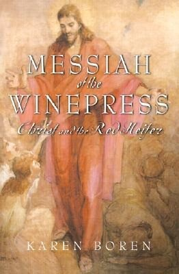 Messiah of the Wine Press: Christ and the Red Heifer als Taschenbuch