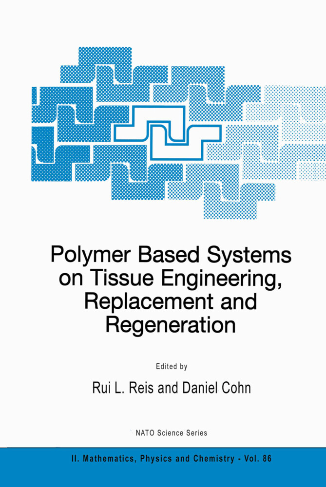 Polymer Based Systems on Tissue Engineering, Replacement and Regeneration als Buch