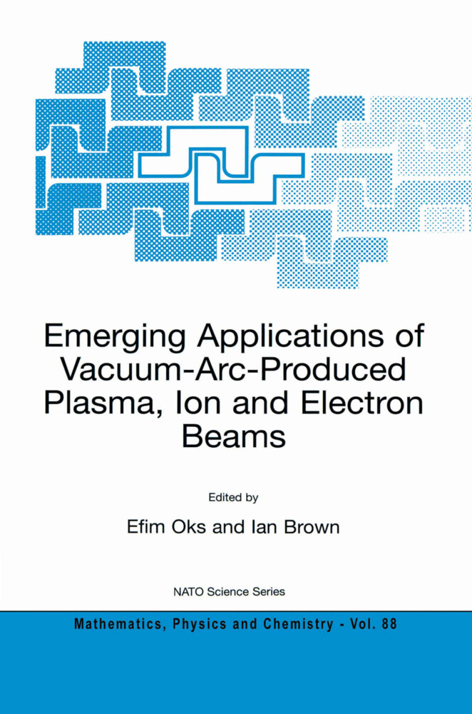 Emerging Applications of Vacuum-Arc-Produced Plasma, Ion and Electron Beams als Buch