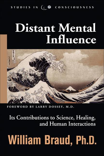 Distant Mental Influence: Its Contributions to Science, Healing, and Human Interactions als Taschenbuch