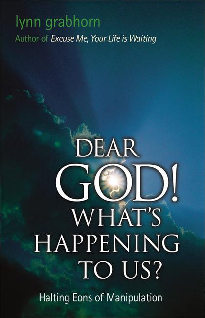 Dear God, What's Happening to Us?: Halting Eons of Manipulation als Taschenbuch
