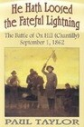 He Hath Loosed the Fateful Lightning: The Battle of Ox Hill (Chantilly), September 1, 1862
