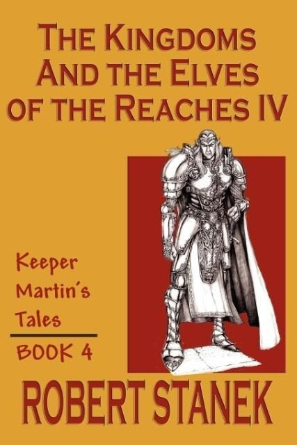 The Kingdoms & the Elves of the Reaches IV (Keeper Martin's Tales, Book 4) als Taschenbuch